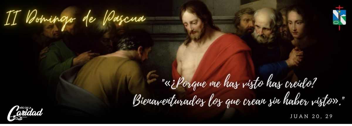 II DOMINGO DE PASCUA, DOMINGO DE LA DIVINA MISERICORDIA
